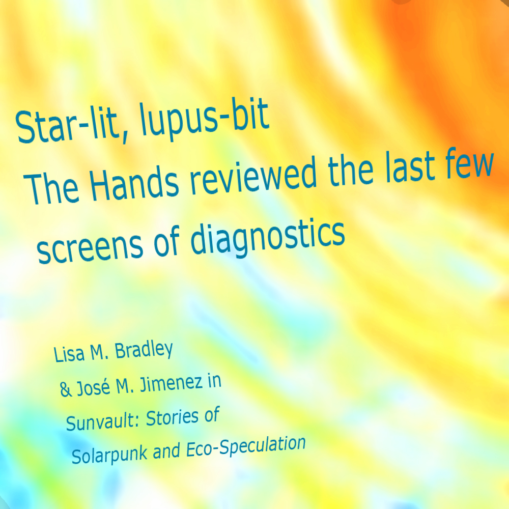 "text reads ""Star-lit, lupus-bit, The Hands reviewed the last few screens of diagnostics"" over swirly yellow background"